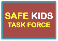 SAFE KIDS TASK FORCE