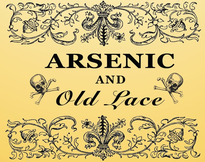 Arsenic & Old Lace - April 25-27