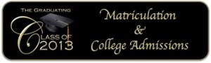 Class of 2013 Matriculation & College Admission Statistics