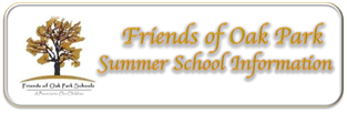 Friends of Oak Park Schools Summer School Info