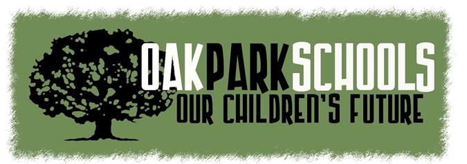 Oak Park Schools Our Children's Future